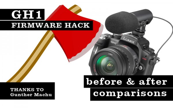 Tester13's GH1 firmware hack – first user impressions plus before / after footage comparisons